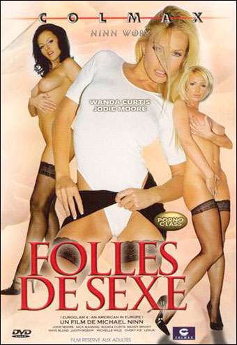 Сумасшедший секс / Folles de Sexe / Euroglam 4: An American in Europe Final Chapter (2005) DVDRip